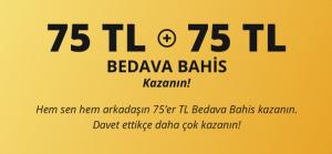 75 TL Bedava Bahis - Arkadaş Bonusu