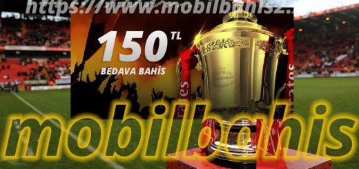 FA Kupasına 150 TL Bedava Bahis