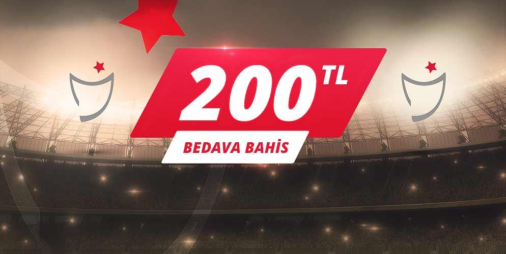 Süper Lige 200 TL Bedava Bahis BURADA